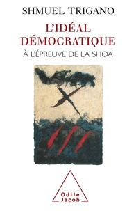 Shmuel Trigano - L'idéal démocratique à l'épreuve de la Shoa.