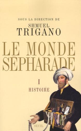 Shmuel Trigano - Le monde sépharade - Tome 1, Histoire.