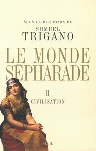 Shmuel Trigano - Le monde sépharade - Tome 2, Civilisation.