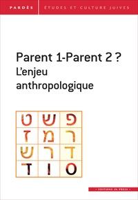 Shmuel Trigano - Pardès N°65 : Parents 1-Parent 2 ? L'enjeu anthropologique.