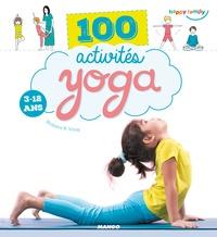 Shobana-R Vinay - 100 activités yoga 3-12 ans.