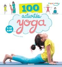 Shobana R. Vinay et Oreli Gouel - 100 activités yoga - 3-12 ans.