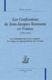 Shojiro Kuwase - Les Confessions de Jean-Jacques Rousseau en France (1770-1794) - Les aménagements et les censures, les usages, les appropriations de l'ouvrage.