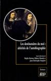 Shojiro Kuwase et Makoto Masuda - Les destinataires du moi - Altérités de l'autobiographie.
