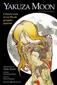 Shoko Tendo et Sean Michael Wilson - Yakuza Moon - L'histoire vraie d'une fille de gangster.