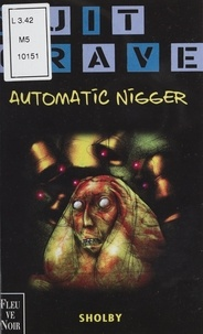 Sholby - Automatic nigger.