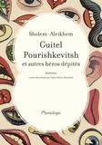 Sholem Aleikhem - Guitel Pourishkevitsh et autres héros dépités - Histoires.