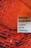Sholem Aleikhem - La peste soit de l'Amérique.