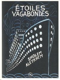 Sholem Aleykhem - Etoiles vagabondes.