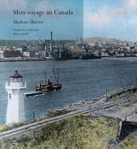 Sholem Shtern et Pierre Anctil - Mon voyage au Canada.