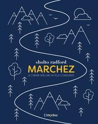 Sholto Radford - Marchez - Le chemin vers une vie plus consciente.