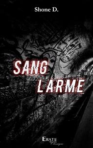Shone d - Sang Larme.