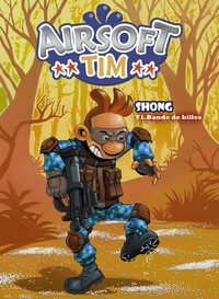 Shong - Airsoft Tim Tome 1 : Bande de Billes.