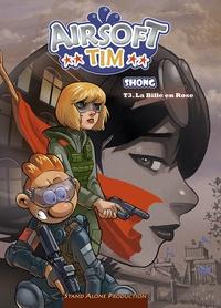 Shong - Airsoft Tim Tome 3 : La Bille en Rose.