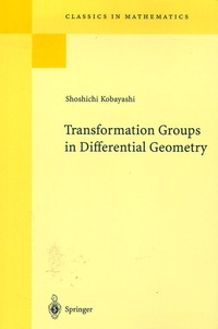 Shoshichi Kobayashi - Transformation Groups in Differential Geometry.