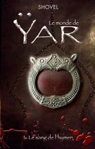 Shovel - Le monde de Yar Tome 1 : Le sang de l'hymen.