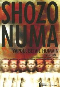 Shozo Numa - Yapou, bétail humain Tome 1 : .