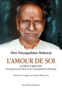 Shri Nisargadatta Maharaj - L'amour de soi - Le rêve originel.