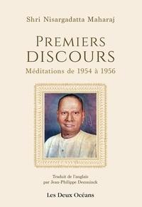 Shri Nisargadatta Maharaj - Premiers discours - Méditations de 1954 à 1956.