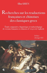 Recherches sur les traductions françaises et chinoises des classiques grecs - Etude comparative, linguistique et traductologique de versions françaises et chinoises dAntigone de Sophocle.pdf