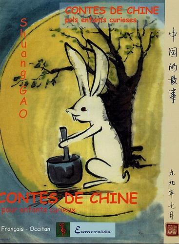 Shuang Gao - Contes de Chine pour enfants curieux - Edition bilingue occitan-français.