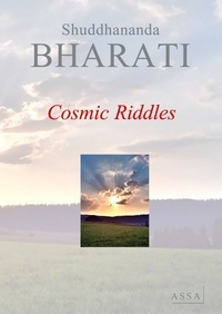 Shuddhananda Bharati - Cosmic Riddles, a clear answer to the endless doubts and contradictions in life.