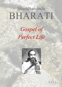 Shuddhananda Bharati - Gospel of Perfect Life, it is the pattern for a higher, collective life in tune with the Soul.