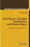 Shui Feng - The Poisson - Dirichlet Distribution and Related Topics - Models and Asymptotic Behaviour.