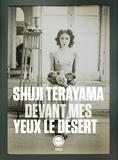 Shuji Terayama - Devant mes yeux le désert.
