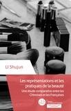 Shujun Li - Les représentations et les pratiques de la beauté - Une étude comparative entre les Chinoises et les Françaises.