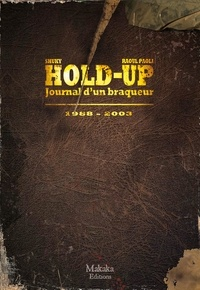 Shuky - Hold-up : journal d'un braqueur Tome 2 : 1988-2003.