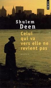 Shulem Deen - Celui qui va vers elle ne revient pas.
