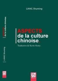 Shuming Liang - Aspects de la culture chinoise.