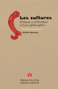 Shuming Liang - Les cultures d'Orient et d'Occident et leurs philosophies.