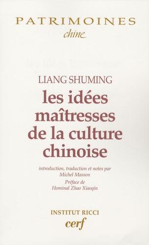 Shuming Liang - Les idées maîtresses de la culture chinoise.
