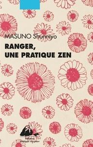 Shumnyo Masuno - Ranger, une pratique zen.