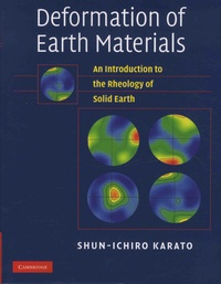Deformation of Earth Materials- An Introduction to the Rheology of Solid Earth - Shun-ichiro Karato |