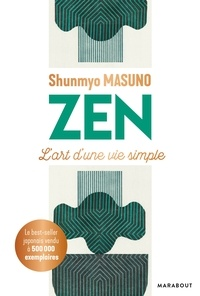 Shunmyo Masuno - Zen - L'art d'une vie simple.