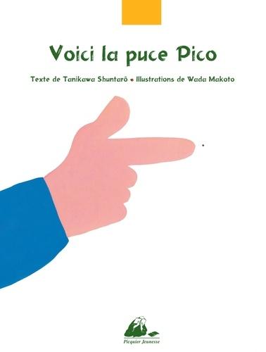 Shuntarô Tanikawa et Wada Makoto - Voici la puce Pico.