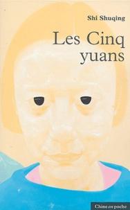 Shuqing Shi - Les cinq Yuans.