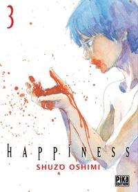 Shûzô Oshimi - Happiness Tome 3 : .