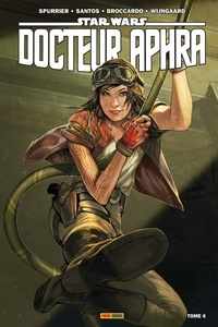 Si Spurrier et Wilton Santos - Star Wars, Docteur Aphra Tome 6 : L'effroyable super-arme rebelle.