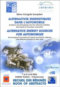 Sia - Alternatives energétiques dans l'automobile ; Alternatives Energy Sources for Automobiles - Evolutions technologiques pour les véhicules hybrides, électriques et nouveaux carburants ; Technological Innovations for Hybrid and Electric Vehicles and Vehicles powered by New Fuels. 1 Cédérom