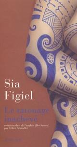 Sia Figiel - Le tatouage inachevé.