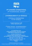 Sia - L'hydraulique et le véhicule ; Hydraulic Engineering in the Vehicle - 6e congrès international, 4 et 5 mai 1994, Angers ; 6th International Seminar, May 4th and 5th, Angers.