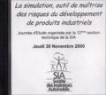 Sia - La simulation, outil de maitrise des risques du développement de produits industriels - Journée d'étude organisée par la 12e section technique de la SIA jeudi 30 novembre 2000.
