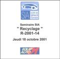 "Sia - ""Recyclage"" R-2001-14 - Jeudi 18 octobre 2001."