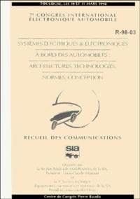 Sia - Systèmes électriques et électroniques à bord des automobiles : architecture, technologies, normes, conception - 7e congrès international électronique automobile, Toulouse, les 10 et 11 mars 1998.