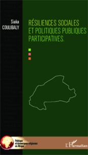 Siaka Coulibaly - Résiliences sociales et politiques publiques participatives.
