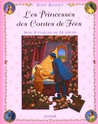 Siân Bailey - Les Princesses des Contes de Fées - Avec 6 puzzles de 24 pièces.